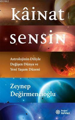 Kâinat Sensin; Astrolojinin Diliyle Değişen Dünya ve Yeni Yaşam Düzeni