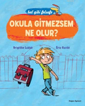 Okula Gitmezsem Ne Olur?; Bal Gibi Felsefe