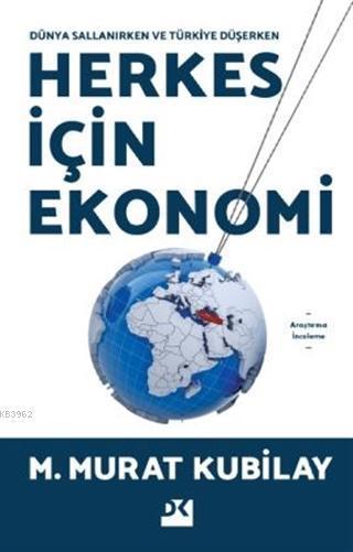 Herkes İçin Ekonomi; Dünya Sallanırken