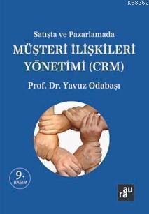 Satış ve Pazarlamada Müşteri İlişkileri Yönetimi (Crm)