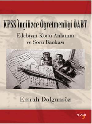 KPSS İngilizce Öğretmenliği ÖABT; Edebiyat Konu Anlatımı ve Soru Bankası