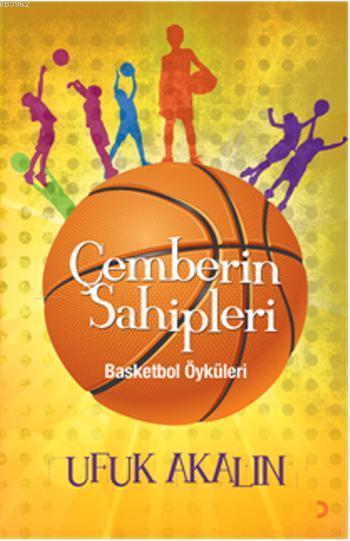 Çemberin Sahipleri; Basketbol Öyküleri