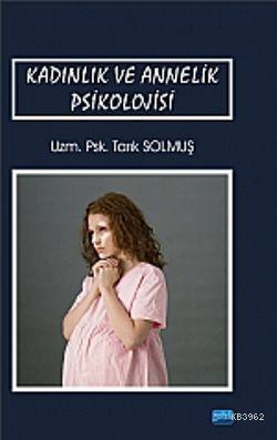Kadınlık Ve Annelik Psikolojisi