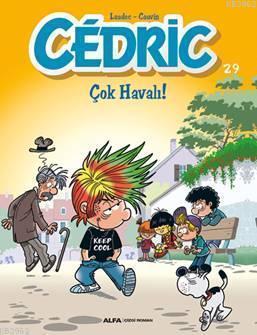 Cedric 29 - Çok Havalı!; Evimizin ''Haylaz Çocuğu'' Cedric tüm sevimli yaramazlıklarıyla!..