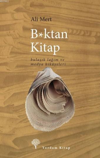 B*ktan Kitap; Bulaşık Lağım Ve Medya Hikayeleri