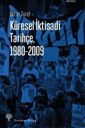 Küresel İktisadi Tarihçe, 1980-2009