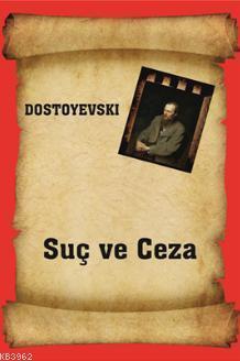 Suç ve Ceza - Fyodor Mihayloviç Dostoyevski - 9786051800295