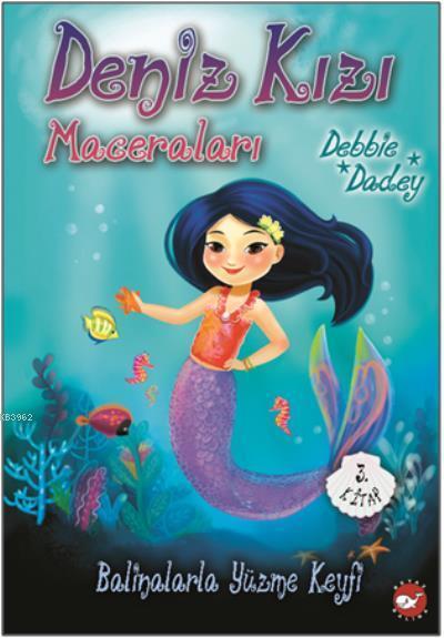 Balinalarla Yüzme Keyfi - Deniz Kızı Maceraları 3.Kitap