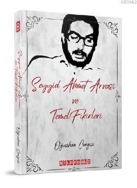 Seyyid Ahmet Arvasi Temel Fikirleri