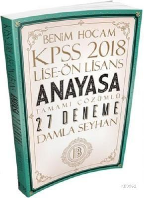 2018 KPSS Lise-Ön Lisans Anayasa Tamamı Çözümlü 27 Deneme