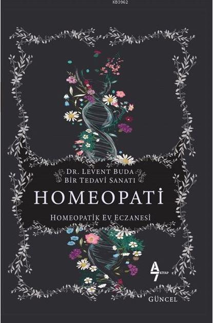 Homeopati; Bir Tedavi Sanatı - Homeopatik Ev Eczanesi