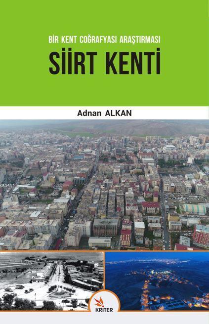 Bir Kent Coğrafyası Araştırması Siirt Kenti
