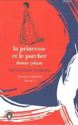Domuz Çobanı; Fransızca Hikayeler Seviye 2