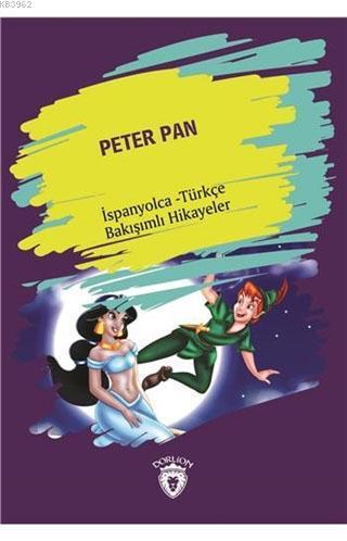 Peter Pan; İspanyolca - Türkçe Bakışımlı Hikayeler