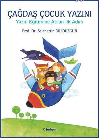 Çağdaş Çocuk Yazını; Yazın Eğitimine Atılan İlk Adım