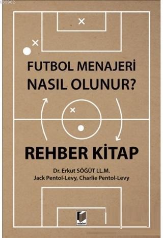 Futbol Menajeri Nasıl Olunur?; Rehber Kitap