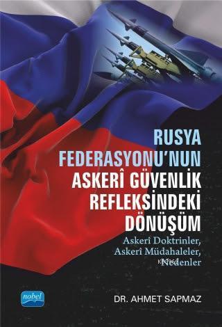 Rusya Federasyonu'nun Askeri Güvenlik Refleksindeki Dönüşüm; Askerî Doktrinler, Askerî Müdahaleler, Nedenler
