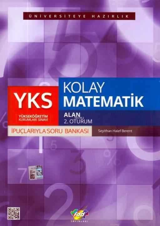 YKS Kolay Matematik İpuçlarlarıyla Soru Bankası; Alan 2. Oturum
