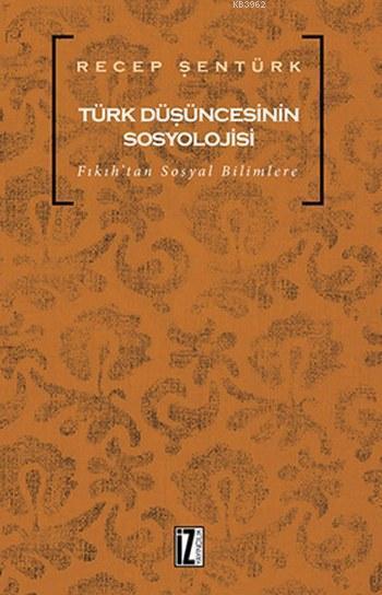 Türk Düşüncesinin Sosyolojisi; Fıkıh'tan Sosyal Bilimlere