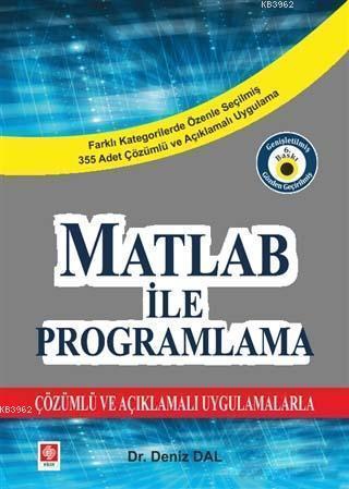 Matlab ile Programlama; Çözümlü ve Açıklamalı Uygulamalarla