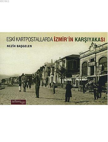 Eski Kartpostallarda İzmir'in Karşıyakası