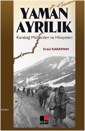 Yaman Ayrılık Karabağ Mültecileri ve Hikâyeleri