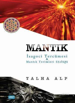 Mantık İsagoci Tercümesi & Mantık Terimleri Sözlüğü