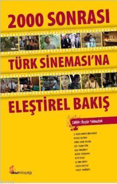 2000 Sonrası Türk Sinamasına Eleştirel Bakış