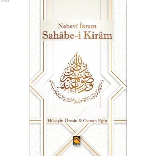Sahâbe-i  Kirâm; Nebevî İkram