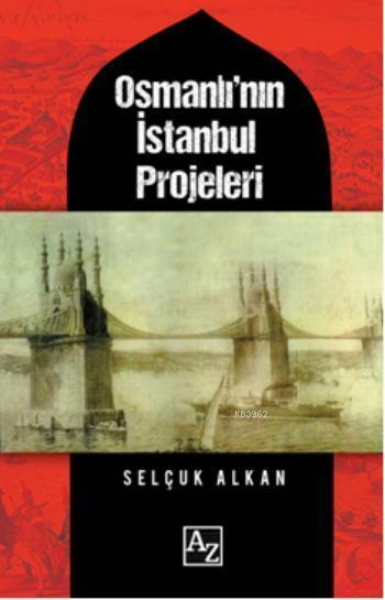 Osmanlının İstanbul Projeleri