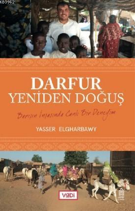 Darfur, Yeniden Doğuş; Barışın İnşasında Canlı Bir Deneyim