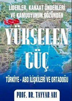 Yükselen Güç; Türkiye-ABD İlişkileri ve Ortadoğu