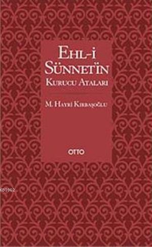 Ehl-i Sünnet'in Kurucu Ataları
