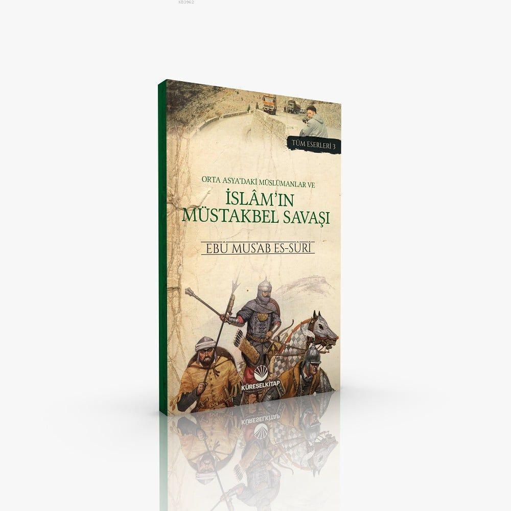 Orta Asya'daki Müslümanlar ve İslâm'ın Müstakbel Savaşı