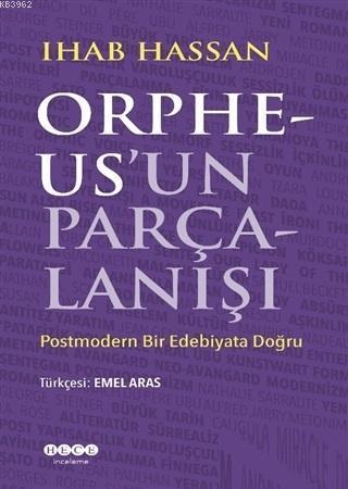 Orpheus'un Parçalanışı; Postmodern Bir Edebiyata Doğru