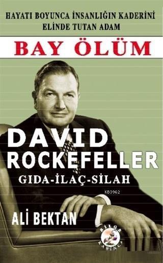 David Rockefeller; Bay Ölüm Gıda - İlaç - Silah