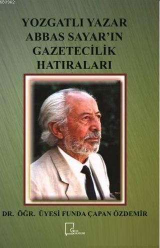 Yozgatlı Yazar Abbas Sayar'ın Gazetecilik Hatıraları