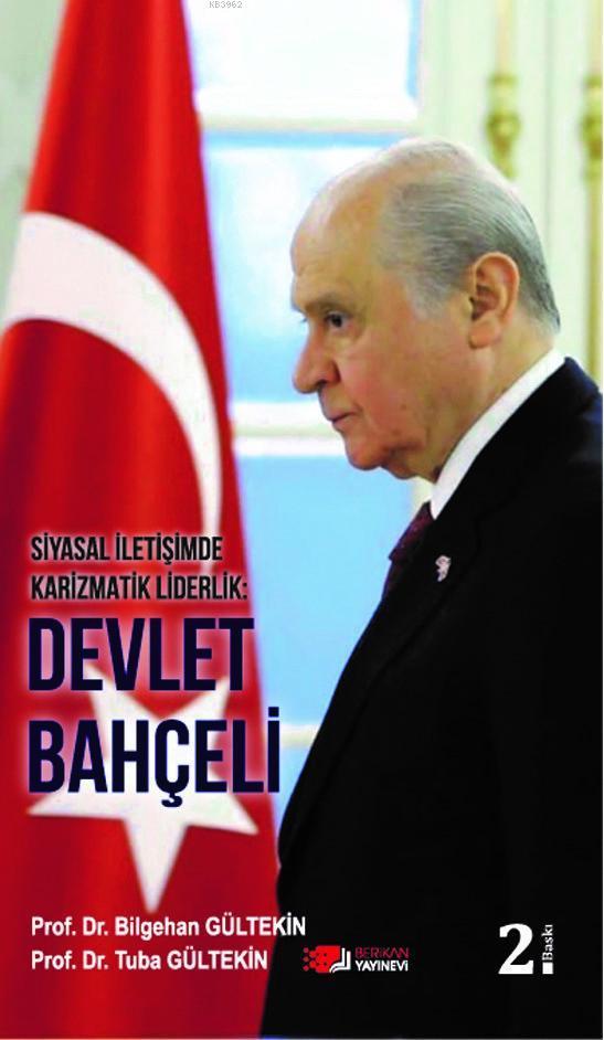 Siyasal İletişimde Karizmatik Liderlik : Devlet Bahçeli