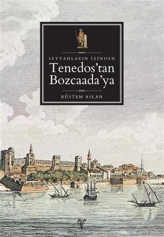 Seyyahların İzinden Tenedos'dan Bozcaada'ya