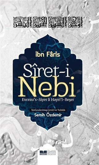 Siret-i Nebi; Evcezu's-Siyer li Hayri'l-Beşer