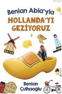 Benian Abla'yla Hollanda'yı  Geziyoruz