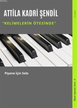 Kelimelerin Ötesinde; Piyano İçin Solo