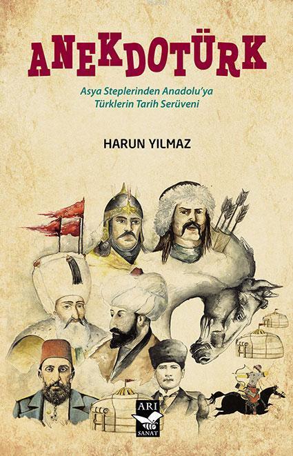 Anekdotürk; Asya Steplerinden Anadolu'ya Türklerin Tarih Serüveni
