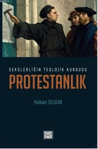 Sekülerliğin Teolojik Kurgusu Protestanlık