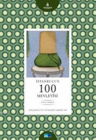 İstanbul'un 100 Mevlevisi