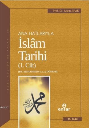 Ana Hatlarıyla İslam Tarihi 1