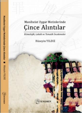 Maniheist Uygur Metinlerinde Çince Alıntılar; (Etimolojik, Leksik ve Tematik İncelemeler)