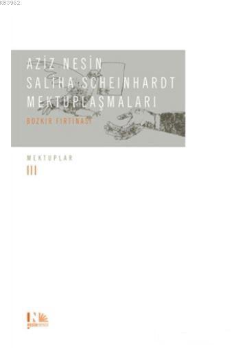Aziz Nesin - Saliha Scheinhardt Mektuplaşmaları - Bozkır Fırtınası