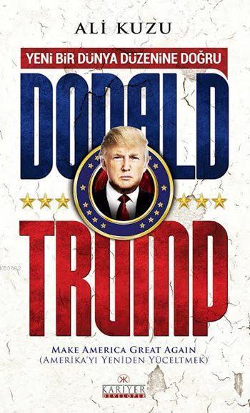 Yeni Bir Dünya Düzenine Doğru Donald Trump