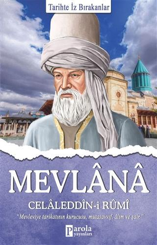 Mevlana Celaleddin-i Rumi; Tarihte İz Bırakanlar